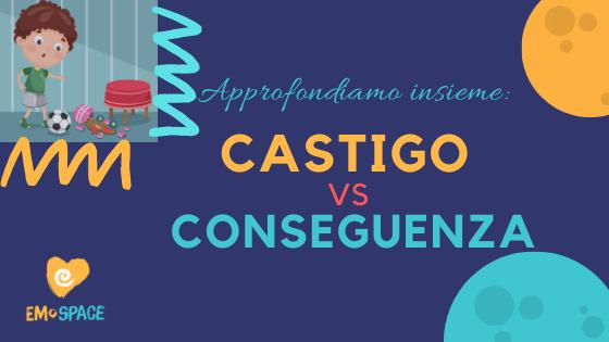 Castigo VS Conseguenza: Approfondiamo!